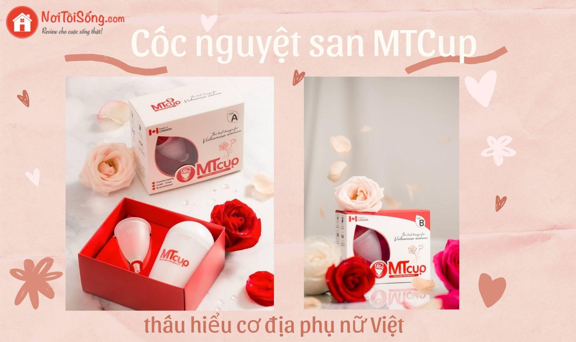 Cốc nguyệt san MTcup - Thấu hiểu cơ địa phụ nữ Việt