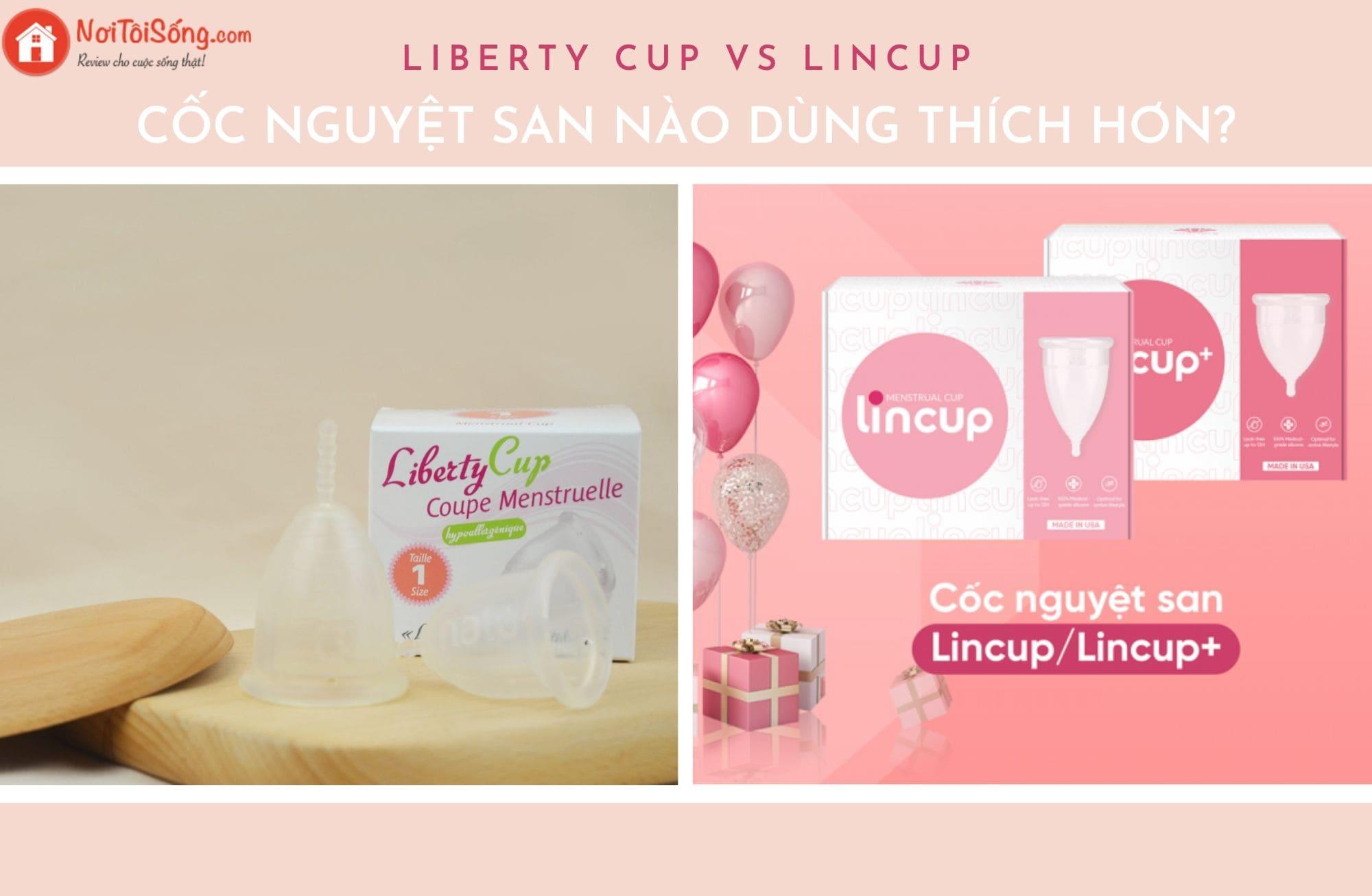 So sánh cốc nguyệt san Lincup và Liberty Cup - Cốc nguyệt san nào tốt nhất?