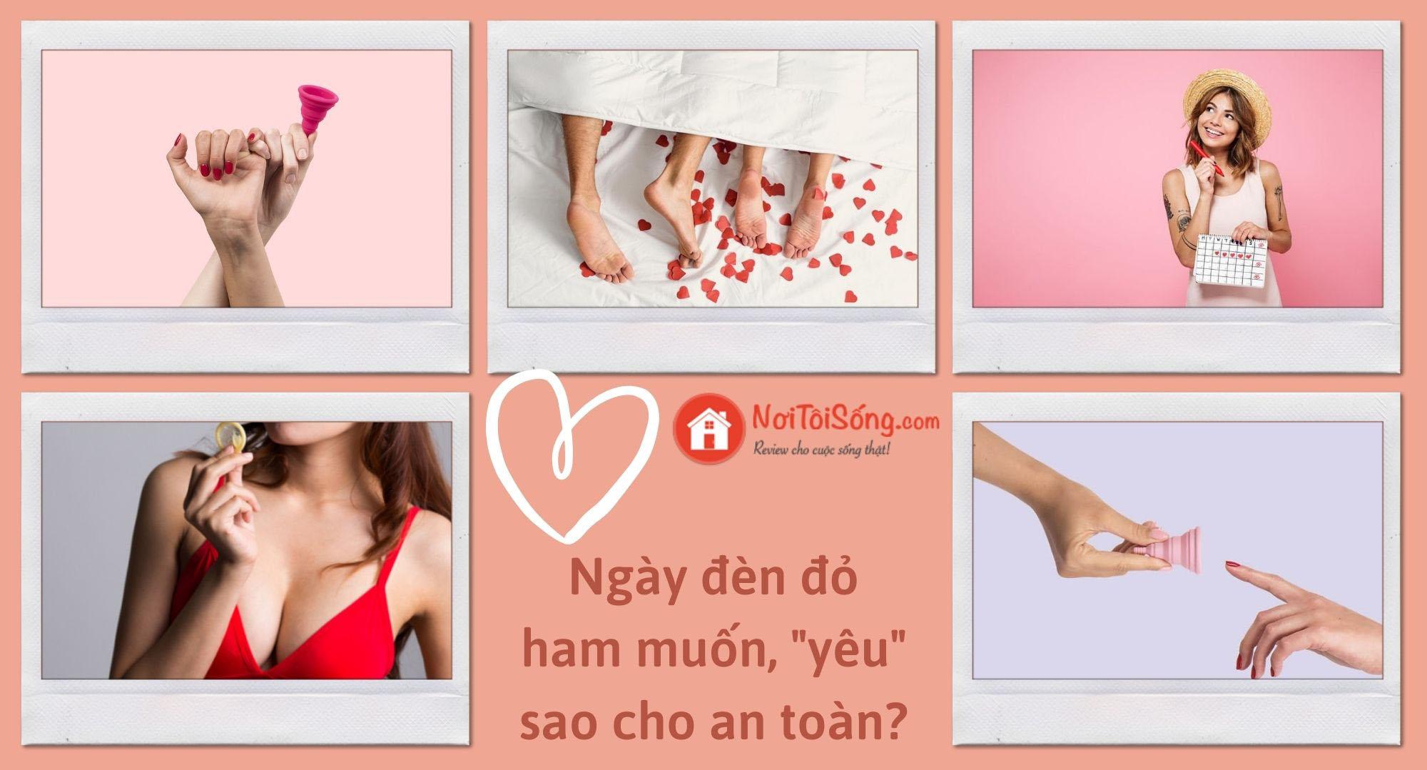 """Ngày đèn đỏ ham muốn - """"Yêu"""" sao cho an toàn?"""