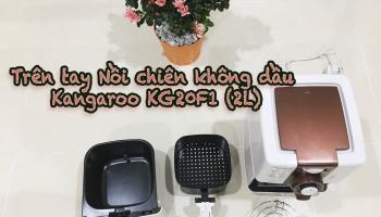 [Review] – Nồi chiên không dầu Kangaroo KG20F1
