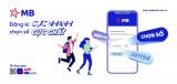 Hướng dẫn mở tài khoản MB bank số đẹp với chi phí 0đ trên điện thoại