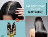Review dầu gội phủ bạc Sin Hair có tốt không? Giá bao nhiêu?