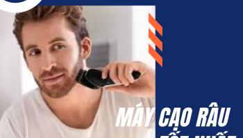Máy cạo râu loại nào tốt nhất hiện nay? Gợi ý danh sách máy cạo râu tốt nhất từ mức giá cao cấp đến giá rẻ (2020)